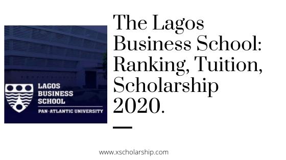 Lagos Business School ku 2021: Mndandanda, Maphunziro, Scholarship