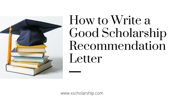How to Write a Good Scholarship Recommendation Letter in 2021