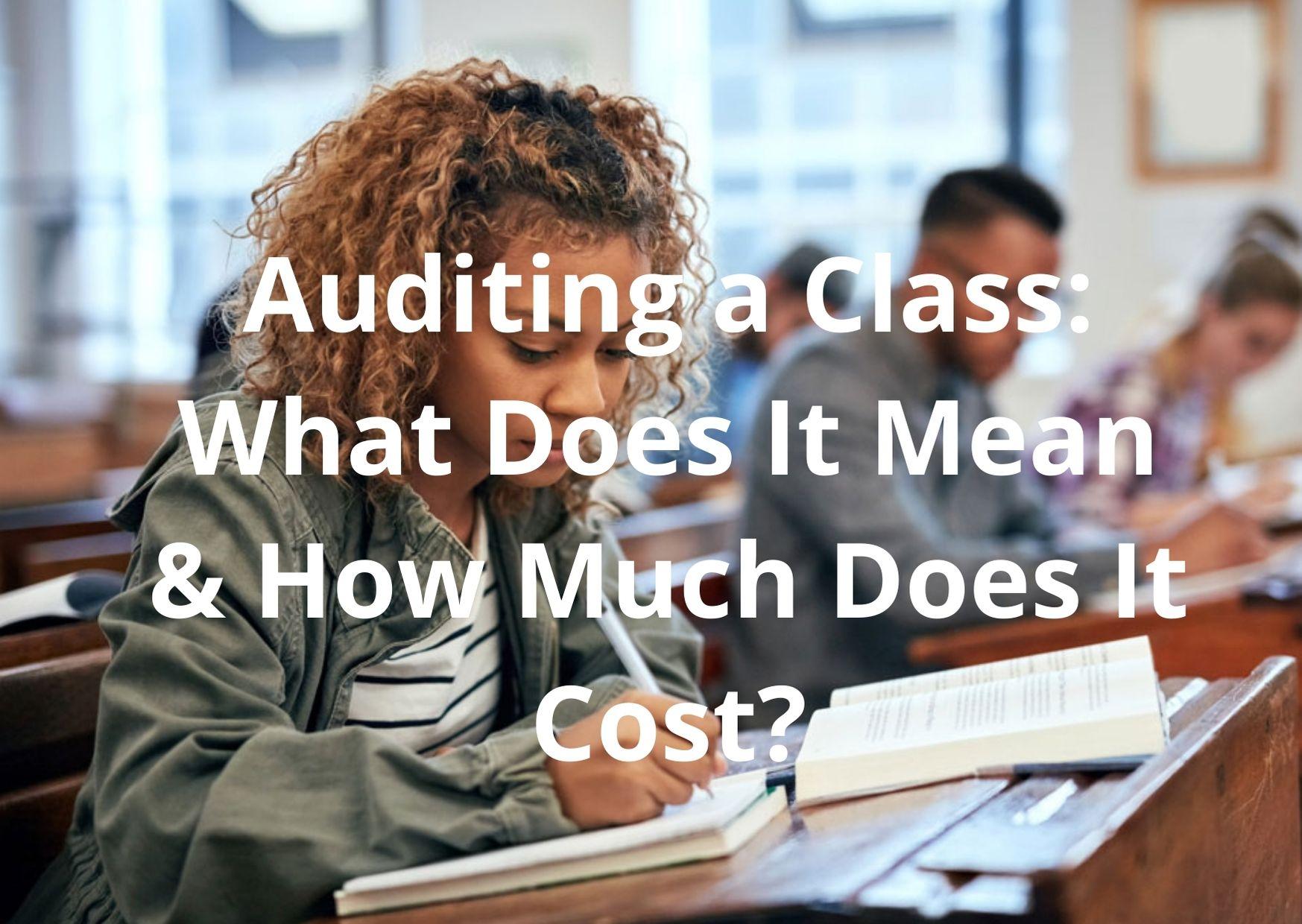 Ouditering van 'n klas: wat beteken dit en hoeveel kos dit?