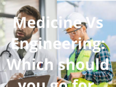 Medicine vs Engineering : Which should you go for