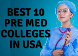 Best Pre Med Colleges in USA